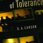 Summary: The Intolerance of Tolerance by D.A. Carson