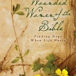 "Book Review: ""Wounded Women of the Bible"""