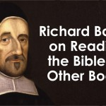 Richard Baxter Quote on Reading the Bible vs. Other Books