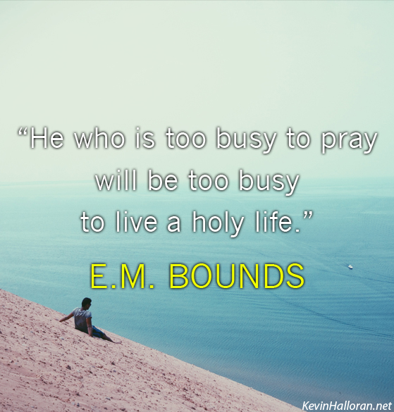 EM Bounds Quotes about Prayer and Holiness