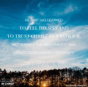 J I Packer quote about Trusting Christ and Christianity