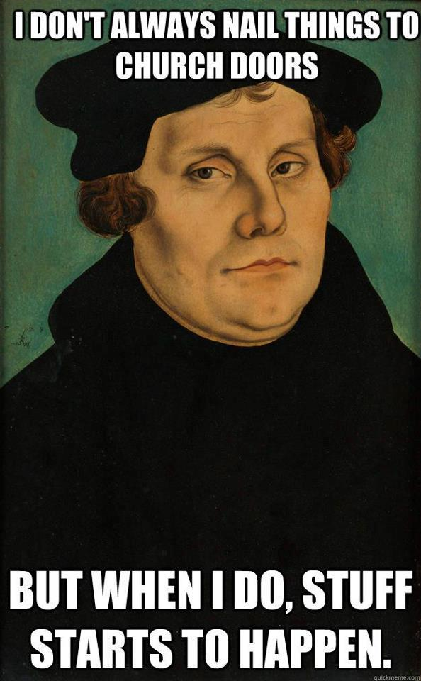 Luther Meme humor for a happy reformation day anchored in christ