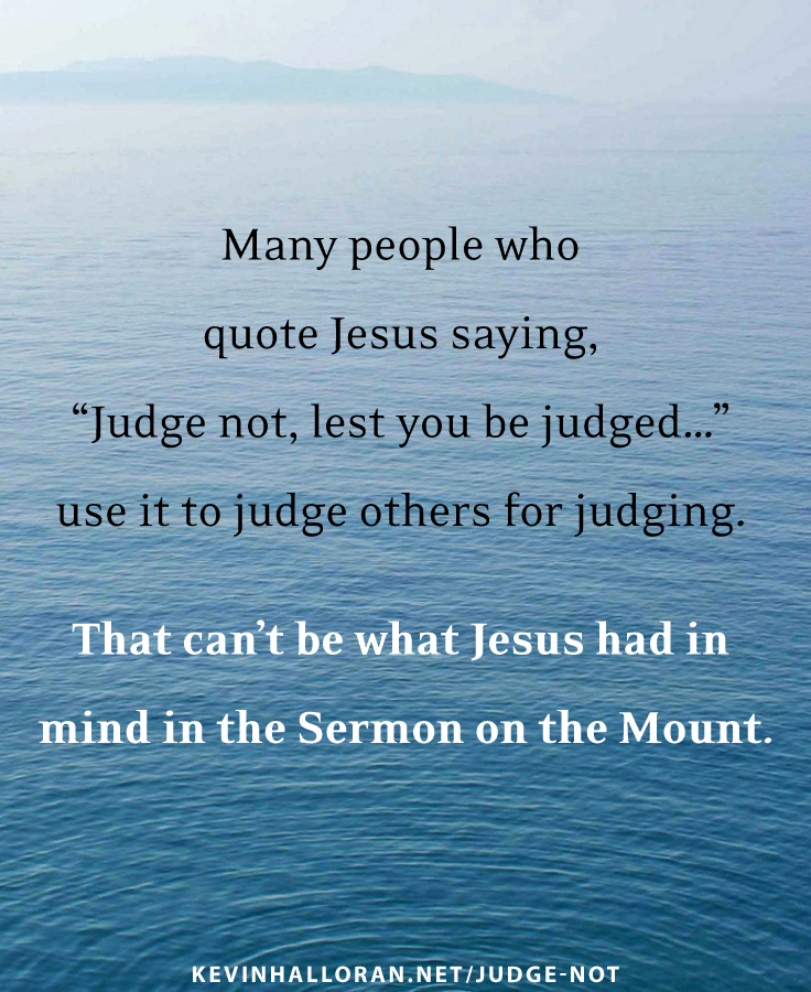 "how to respond to people who wrongly quote the bible s ""judge not"""
