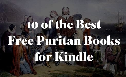 10 of the best free puritan books for kindle anchored in christ fandeluxe Images